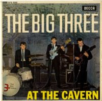 Big Three,The - At The Cavern (DFE 8552) Ex/Ex